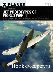 Jet Prototypes of World War II: Gloster, Heinkel, and Caproni Campini's War ...