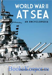 World War II at Sea: An Encyclopedia