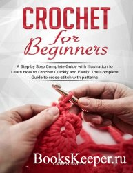 Crochet For Beginners: A Step by Step Complete Guide with Illustration to L ...