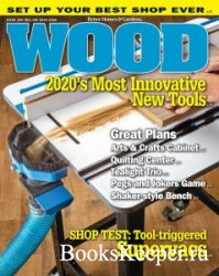 Wood Magazine - December 2019 / January 2020