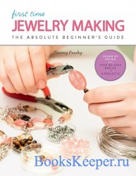 First Time Jewelry Making: The Absolute Beginner's Guide