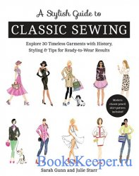 A Stylish Guide to Classic Sewing: Explore 30 Timeless Garments with Histor ...