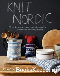 Knit Nordic: 20 contemporary accessories inspired by 4 traditional sweater  ...