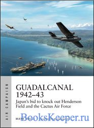 Osprey Air Campaign 13 - Guadalcanal 1942-43: Japan's bid to knock out Hen ...