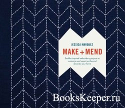 Make and Mend: Sashiko-Inspired Embroidery Projects to Customize and Repair ...