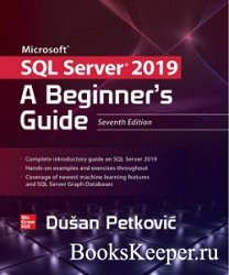 Microsoft SQL Server 2019: A Beginner's Guide (7th Edition)