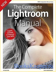 The Complete Lightroom Manual. 4th Edition 2019