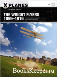The Wright Flyers 1899-1916 - Osprey X-Planes 13