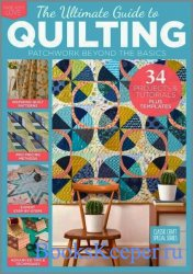 The Ultimate Guide to Quilting 2019