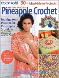 Crochet World. Pineapple Crochet  - Spring 2020