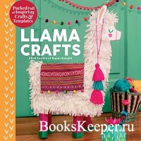 Llama Crafts: Packed Full of Inspiring Crafts and Templates