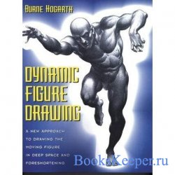 Dynamic Figure Drawing: A New Approach to Drawing the Moving Figure in Deep ...
