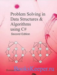 Problem Solving in Data Structures and Algorithms Using C# (2 ed)