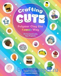 Crafting Cute: Polymer Clay the Kawaii Way