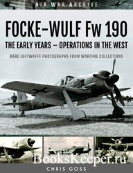 Focke-Wulf Fw 190: The Early Years - Operations in the West
