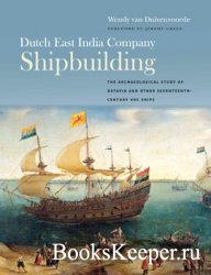Dutch East India Company Shipbuilding: The Archaeological Study of Batavia  ...