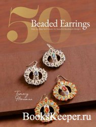 50 Beaded Earrings: Step-by-Step Techniques for Beautiful Beadwork Designs