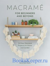Macrame for Modern Living: 24 Easy Macrame Projects for Home and Garden 201 ...