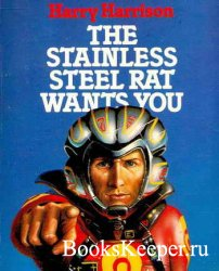 The Stainless Steel Rat Wants You (Аудиокнига) Read by Phil Gigante
