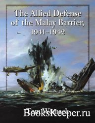 The Allied Defense of the Malay Barrier 1941–1942