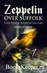 Zeppelin Over Suffolk: The Final Raid of the L48