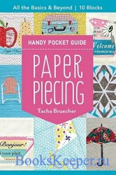 Paper Piecing Handy Pocket Guide: All the Basics & Beyond, 10 Blocks