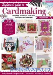 Beginners Guide to Cardmaking and Papercraft (2020)