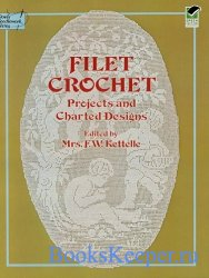 Filet Crochet: Projects and Charted Designs (2012)