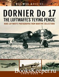 Dornier Do 17 - The Luftwaffe's 'Flying Pencil'