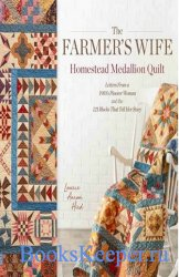 The Farmer's Wife Homestead Medallion Quilt