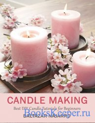 Candle Making: Best DIY Candle Tutorials for Beginners