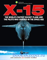 X-15: The World's Fastest Rocket Plane and the Pilots Who Ushered in the S ...