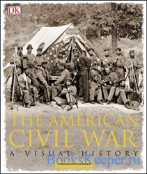 The American Civil War: A Visual History