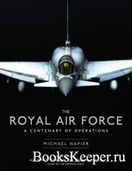 The Royal Air Force: A centenary of operation