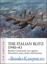 The Italian Blitz 1940-43: Bomber Command's war against Mussolini's cities, ...
