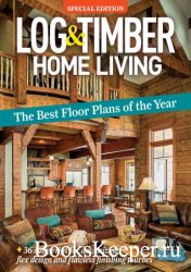 Log & Timber Home - The Best Floor Plans of the Year 2020