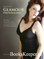 Joe Farace's Glamour Photography: The Digital Photographer's Guide to Get ...