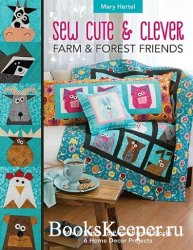 Sew Cute & Clever Farm & Forest Friends: Mix & Match 16 Paper-Pieced Blocks ...