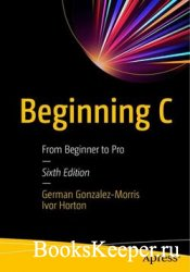 Beginning C: From Beginner to Pro, 6th Edition
