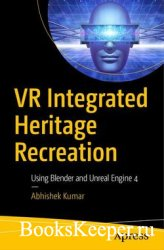 VR Integrated Heritage Recreation: Using Blender and Unreal Engine 4