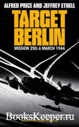Target Berlin: An Epic True Story of American Valor and Sacrifice in the Wa ...