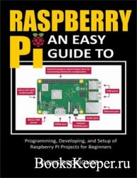 Raspberry Pi: An Easy Guide to Programming, Developing, and Setup of Raspbe ...