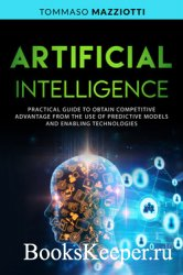 Artificial Intelligence: Practical guide to obtain competitive advantage fr ...