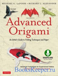 Advanced Origami: An Artist's Guide to Performances in Paper: Origami Book ...