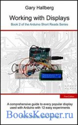 Working with Displays: Book 2 of the Arduino Short Reads Series