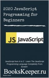 2020 JavaScript Programming for Beginners : JavaScript from A to Z : Learn  ...