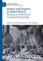 Healers and Empires in Global History. Healing as Hybrid and Contested Know ...