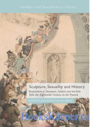 Sculpture, Sexuality and History. Encounters in Literature, Culture and the ...