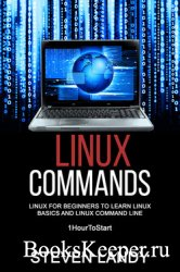 Linux Commands: Linux For Beginners To Learn Linux Basics and Linux Command ...