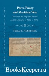 Ports, Piracy and Maritime War. Piracy in the English Channel and the Atlan ...